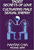img - for Taoist Secrets of Love: Cultivating Male Sexual Energy by Mantak Chia 1st (first) Edition (6/1/1984) book / textbook / text book