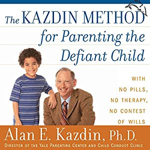 The Kazdin Method for Parenting the Defiant Child Audiobook