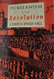 Puritanism and Revolution: Studies in Interpretation of the English Revolution of the 17th Century (0140137106) by Christopher Hill