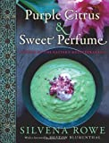 Purple Citrus and Sweet Perfume: Cuisine of the Eastern Mediterranean