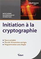 Initiation à la cryptographie Cours et exercices corrigés
