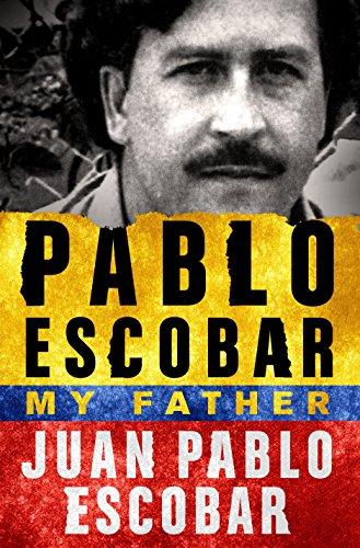 Pablo Escobar My Father [Escobar, Juan Pablo] (Tapa Blanda)