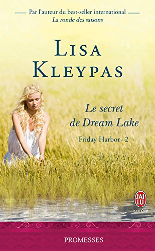 Lisa Kleypas - Friday Harbor - 2 - Le secret de Dream Lake (J'ai lu promesses)