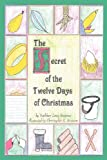 The Secret of the Twelve Days of Christmas
