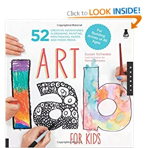 Art Lab for Kids: 52 Creative Adventures in Drawing, Painting, Printmaking, Paper, and Mixed Media-For Budding Artists of All Ages (Lab Series) [Paperback]