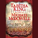 Candles Burning (       UNABRIDGED) by Tabitha King, Michael McDowell Narrated by Carrington Macduffie