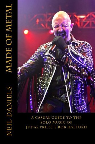 Made Of Metal - A Casual Guide To The Solo Music Of Judas Priest's Rob Halford by Neil Daniels (2014-10-30)