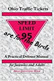 img - for Ohio Traffic Tickets are for the Birds: A Practical Defense Manual for Juveniles and Adults book / textbook / text book