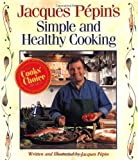 Jacques Pepin's Simple and Healthy Cooking (0875963625) by Pépin, Jacques