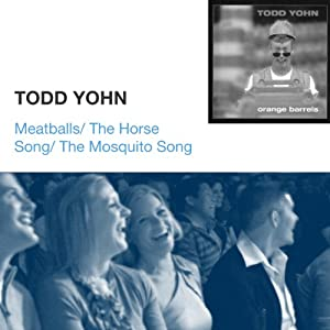Meatballs / The Horse Song / The Mosquito Song | [Todd Yohn]