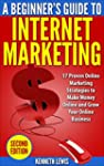 Internet Marketing: Beginner's Guide...