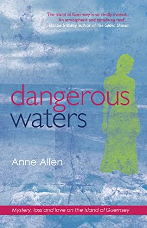 Dangerous Waters (The Guernsey Novels Book 1) by Anne Allen