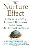 img - for The Nurture Effect: How the Science of Human Behavior Can Improve Our Lives and Our World book / textbook / text book