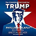 The Conservative Case for Trump Audiobook by Phyllis Schlafly, Ed Martin, Brett M. Decker Narrated by Pam Ward