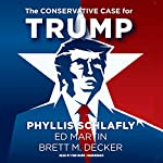 The Conservative Case for Trump | Phyllis Schlafly,Ed Martin,Brett M. Decker