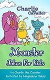 Monster Jokes for Kids by Charlie the Cavalier: (FREE Puppet Download Included!): Hilarious Jokes (Best Clean Joke Books for Kids) (Charlie the Cavalier Best Joke Books)