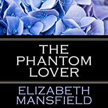 The Phantom Lover (       UNABRIDGED) by Elizabeth Mansfield Narrated by Morag Sims