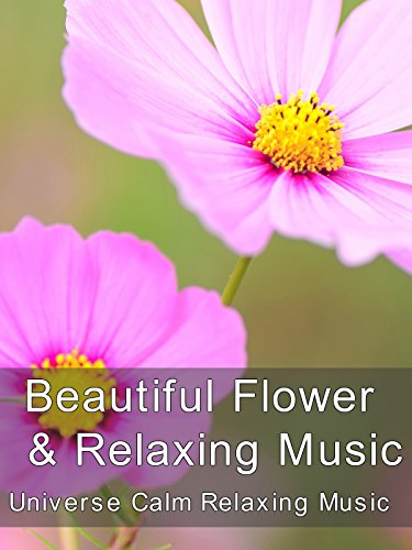 Beautiful Flower & Relaxing Music