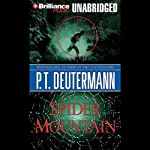 Spider Mountain (       UNABRIDGED) by P. T. Deutermann Narrated by Dick Hill
