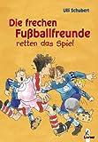 img - for Die frechen Fu ballfreunde retten das Spiel book / textbook / text book