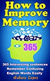 How to Improve Memory: Improve your Memory with 365 Interesting Sentences,  Remember Confusing English Words Easily