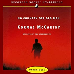 No Country for Old Men Audiobook by Cormac McCarthy Narrated by Tom Stechschulte