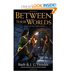 Between Their Worlds: A Novel of the Noble Dead by Barb Hendee and J.C. Hendee