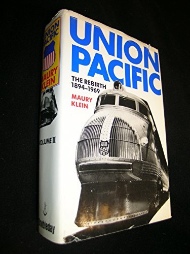 union-pacific-the-rebirth-1894-1969-by-maury-klein-1989-01-01
