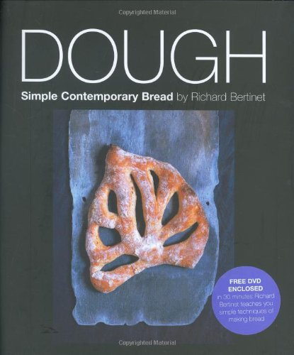 Dough: Simple Contemporary Breads by Richard Bertinet