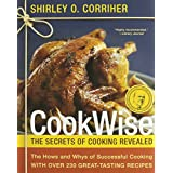 CookWise: The Hows & Whys of Successful Cooking, The Secrets of Cooking Revealed ~ Shirley O. Corriher
