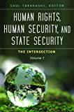 Human Rights, Human Security, and State Security [3 volumes]: The Intersection (Praeger Security International)
