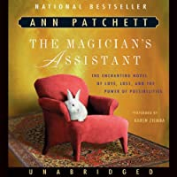 The Magician's Assistant (       UNABRIDGED) by Ann Patchett Narrated by Karen Ziemba
