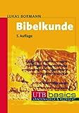 Bibelkunde: Altes und Neues Testament (UTB M (Medium-Format))