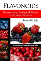 Flavonoids: Biosynthesis, Biological Effects and Dietary Sources Front Cover