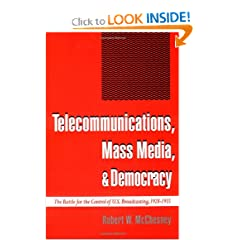 Telecommunications, Mass Media, and Democracy: The Battle for the Control of U.S. Broadcasting, 1928-1935
