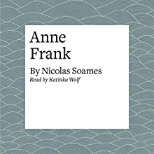 Anne Frank Audiobook by Nicolas Soames Narrated by Katinka Wolf