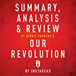 Summary, Analysis & Review of Bernie Sanders's Our Revolution by Instaread |  Instaread
