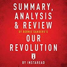 Summary, Analysis & Review of Bernie Sanders's Our Revolution by Instaread Audiobook by  Instaread Narrated by Dwight Equitz