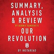 Summary, Analysis & Review of Bernie Sanders's Our Revolution by Instaread | Livre audio Auteur(s) :  Instaread Narrateur(s) : Dwight Equitz