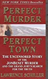 img - for Perfect Murder, Perfect Town: The Uncensored Story Of The Jonbenet Murder And The Grand Jury's Search For The Truth book / textbook / text book