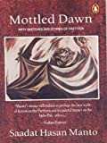 img - for Mottled Dawn; Fifty Sketches and Stories of Partition book / textbook / text book