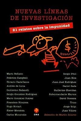 Nuevas líneas de investigación. 21 relatos sobre la impunidad (Spanish Edition)