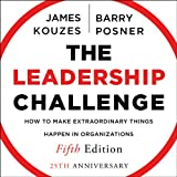 The Leadership Challenge: How to Make Extraordinary Things Happen in Organizations, 5th Edition (J-B Leadership Challenge: Kouzes/Posner)