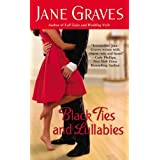 Black Ties and Lullabies (Grand Central Publishing Contemporary Romance) ~ Jane Graves