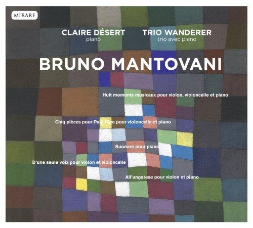 ブルーノ・マントヴァーニ : 作品集 (Bruno Mantovani / Claire Desert (piano) , Trio Wanderer (trio avec piano)) [輸入盤]