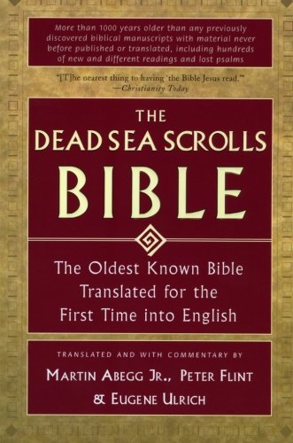 The Dead Sea Scrolls Bible: The Oldest Known Bible Translated for the First Time into English PDF