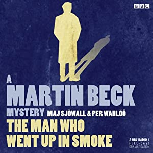 The Man Who Went Up in Smoke (Dramatised): Martin Beck, Book 2 | [Maj Sjowall, Per Wahloo]