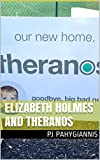 Elizabeth Holmes And Theranos: Blood Tests, Health Technology, And America's Youngest Self-Made Female Billionaire (English Edition)