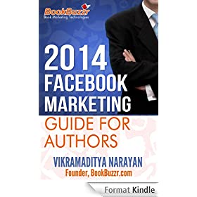 2014 - Facebook Marketing Guide for Authors: How to Promote Your Book on the World's Most Popular Social Network (English Edition)