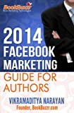2014 - Facebook Marketing Guide for Authors: How to Promote Your Book on the Worlds Most Popular Social Network